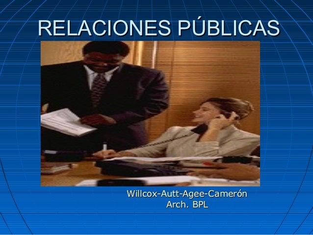 RELACIONES PÚBLICAS      Willcox-Autt-Agee-Camerón               Arch. BPL