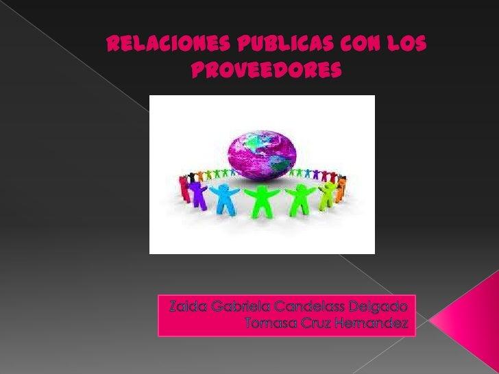    Su nombre esta    compuesto de dos    vocablos: Relaciones y    Públicas; que significan    vinculaciones con los    p...