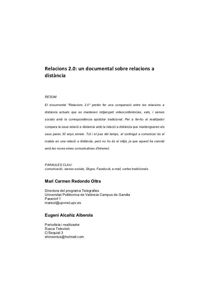 """Relacions2.0:undocumentalsobrerelacionsadistànciaRESUMEl documental """"Relacions 2.0"""" pretén fer una comparació ent..."""
