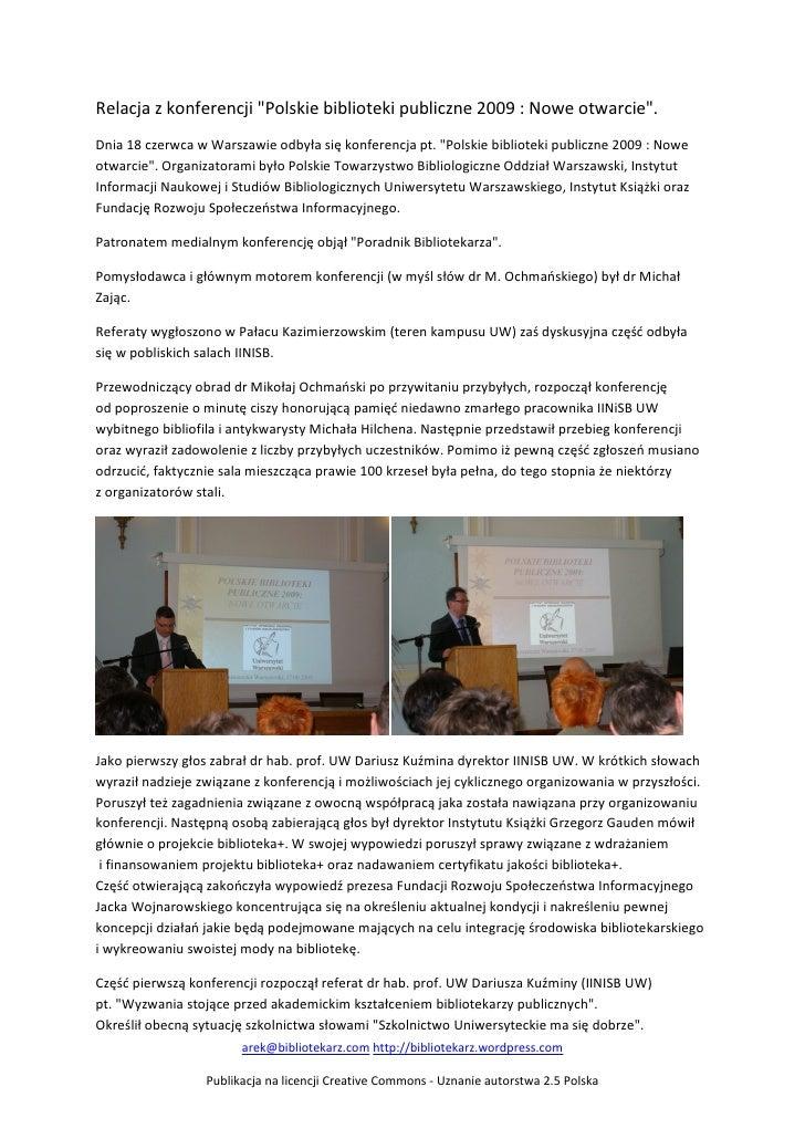 """Relacja z konferencji """"Polskie biblioteki publiczne 2009 : Nowe otwarcie"""". Dnia 18 czerwca w Warszawie odbyła się konferen..."""