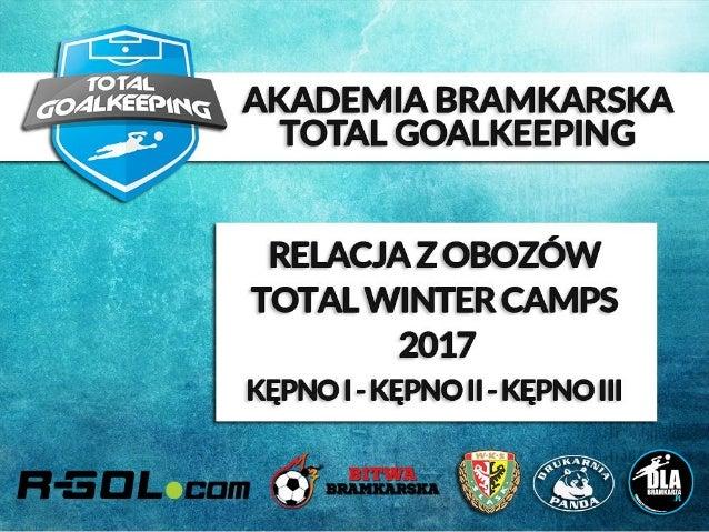 Relacja z obozów bramkarskich - ZIMA 2017