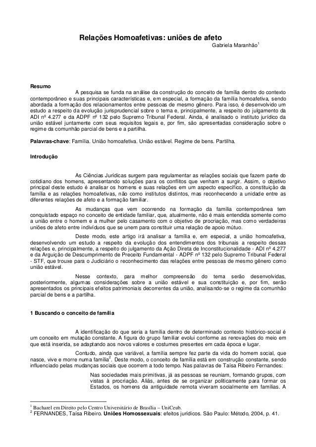 Relações Homoafetivas: uniões de afeto Gabriela Maranhão 1 Resumo A pesquisa se funda na análise da construção do conceito...