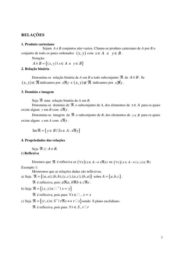 RELAÇÕES  1. Produto cartesiano               Sejam A e B conjuntos não vazios. Chama-se produto cartesiano de A por B o c...