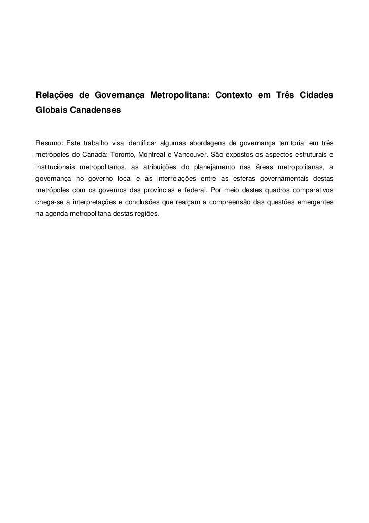 Relações de Governança Metropolitana: Contexto em Três CidadesGlobais CanadensesResumo: Este trabalho visa identificar alg...
