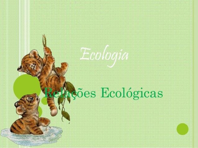 Ecologia Relações Ecológicas