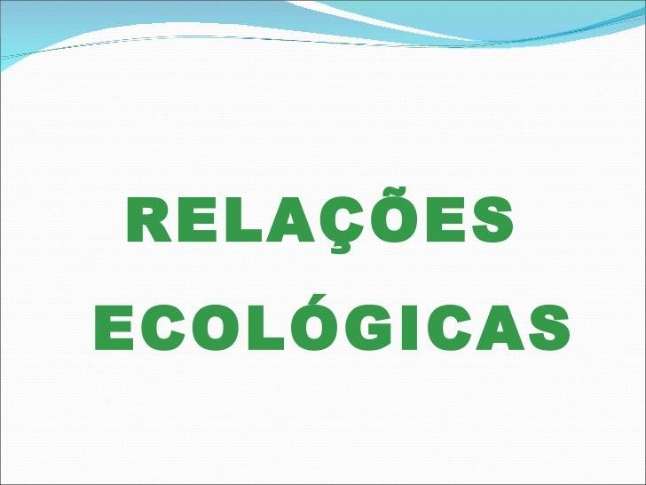 RELAÇÕES  ECOLÓGICAS