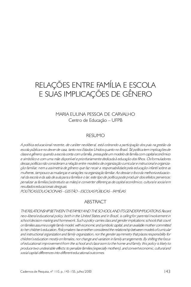 RELAÇÕES ENTRE FAMÍLIA E ESCOLA E SUAS IMPLICAÇÕES DE GÊNERO MARIA EULINA PESSOA DE CARVALHO Centro de Educação – UFPB RES...