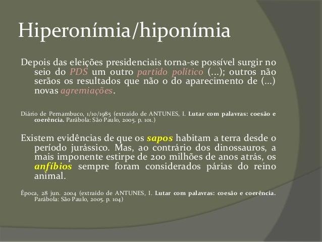 Hiperonímia/hiponímia Depois das eleições presidenciais torna-se possível surgir no seio do PDS um outro partido político ...