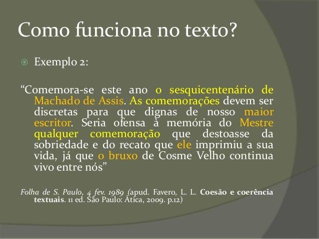 """Como funciona no texto?  Exemplo 2: """"Comemora-se este ano o sesquicentenário de Machado de Assis. As comemorações devem s..."""