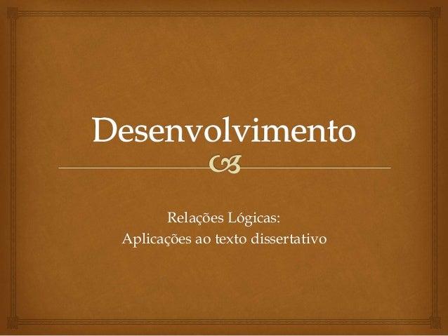Relações Lógicas: Aplicações ao texto dissertativo