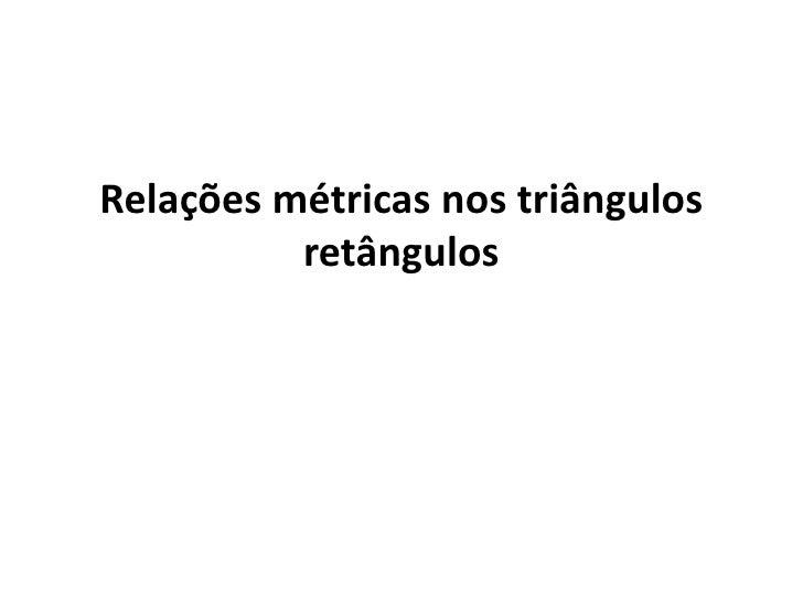 Relações métricas nos triângulos          retângulos