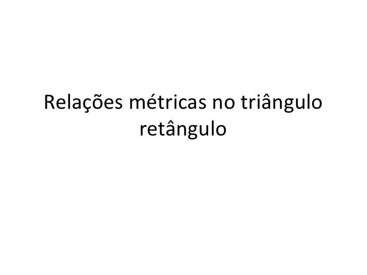 Relações métricas no triângulo retângulo<br />