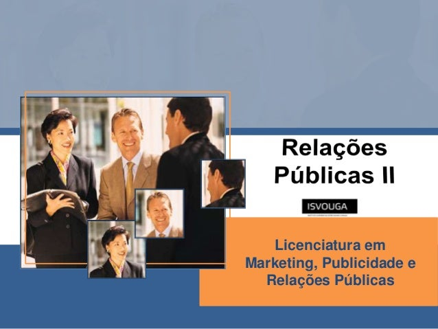 Licenciatura emMarketing, Publicidade e  Relações Públicas