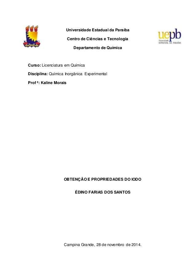 Universidade Estadual da Paraíba  Centro de Ciências e Tecnologia  Departamento de Química  Curso: Licenciatura em Química...