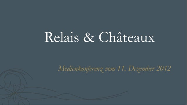 Relais & Châteaux  Medienkonferenz vom 11. Dezember 2012