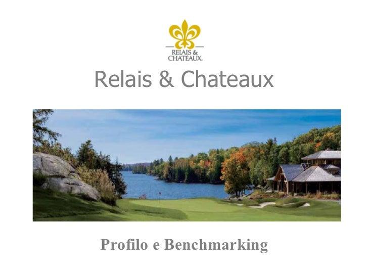 Relais chateaux profilo e benchmarking - Www relaischateaux com creation ...