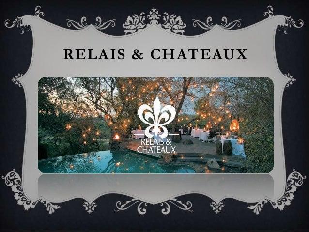 Relais chateaux - Www relaischateaux com creation ...