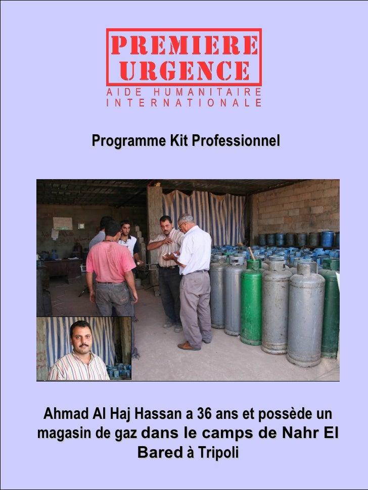 Ahmad Al Haj Hassan a 36 ans et possède un magasin de gaz  dans le camps de Nahr El Bared   à Tripoli Programme Kit Profes...