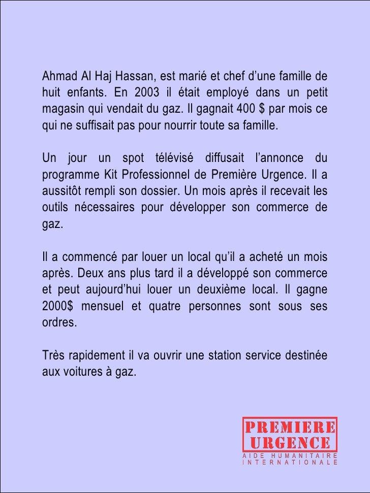 Ahmad Al Haj Hassan, est marié et chef d'une famille de huit enfants. En 2003 il était employé dans un petit magasin qui v...