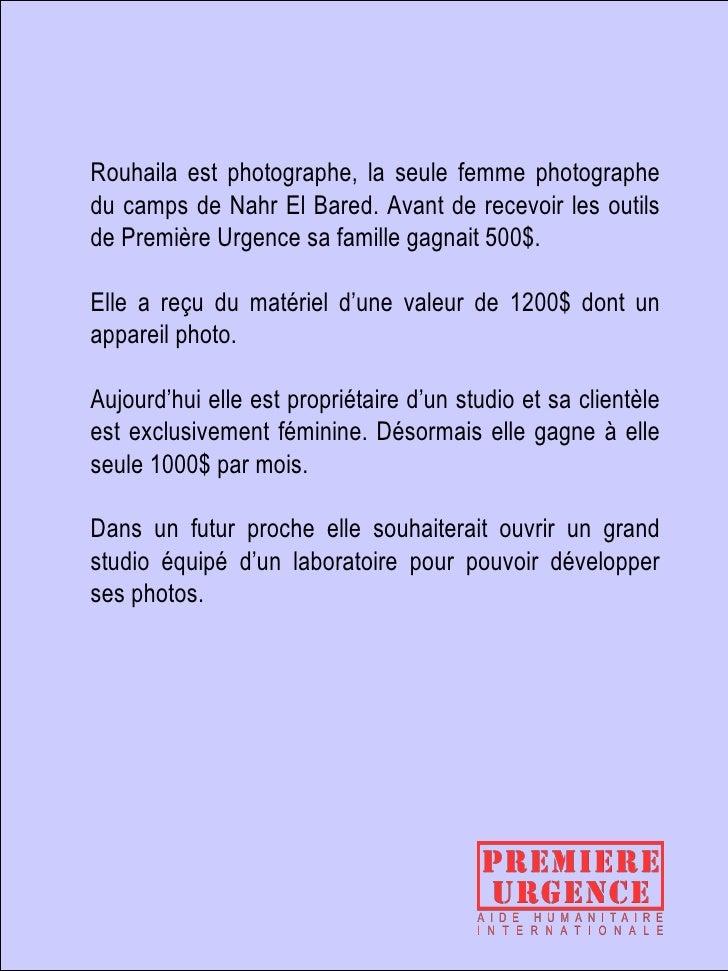 Rouhaila est photographe, la seule femme photographe du camps de Nahr El Bared. Avant de recevoir les outils de Première U...