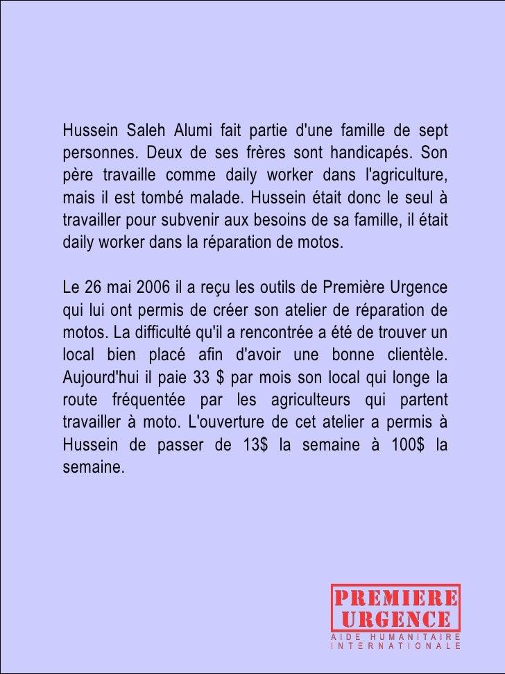 Hussein Saleh Alumi fait partie d'une famille de sept personnes. Deux de ses frères sont handicapés. Son père travaille co...