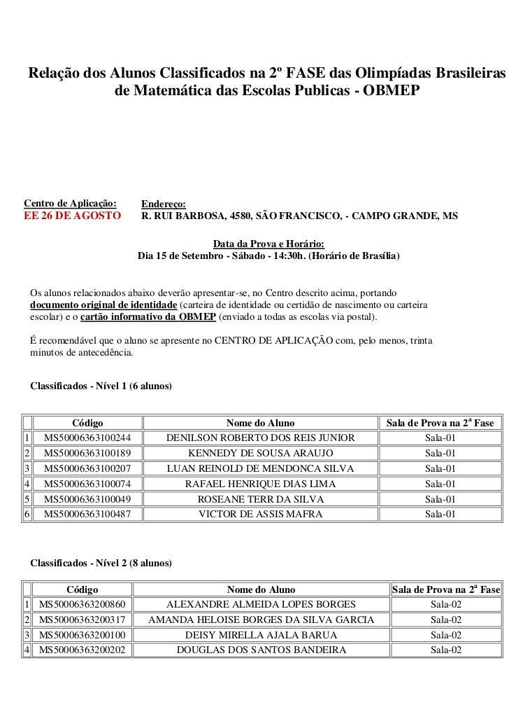 Relação dos Alunos Classificados na 2º FASE das Olimpíadas Brasileiras            de Matemática das Escolas Publicas - OBM...