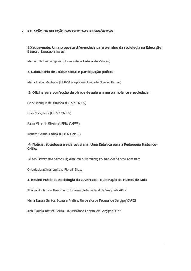 RELAÇÃO DA SELEÇÃO DAS OFICINAS PEDAGÓGICAS1.Xeque-mate: Uma proposta diferenciada para o ensino da sociologia na Educação...