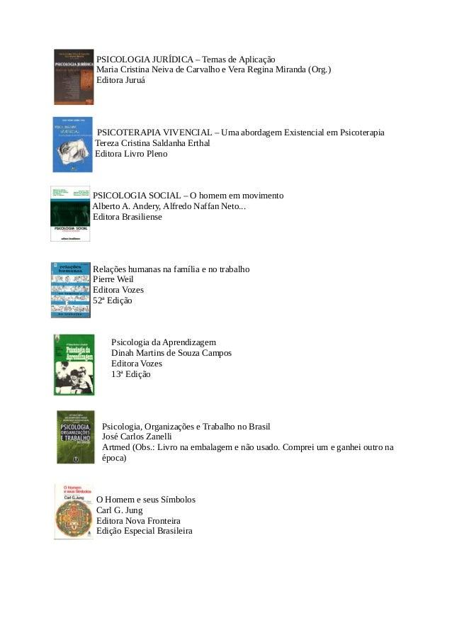 PSICOLOGIA JURÍDICA – Temas de Aplicação Maria Cristina Neiva de Carvalho e Vera Regina Miranda (Org.) Editora Juruá PSICO...
