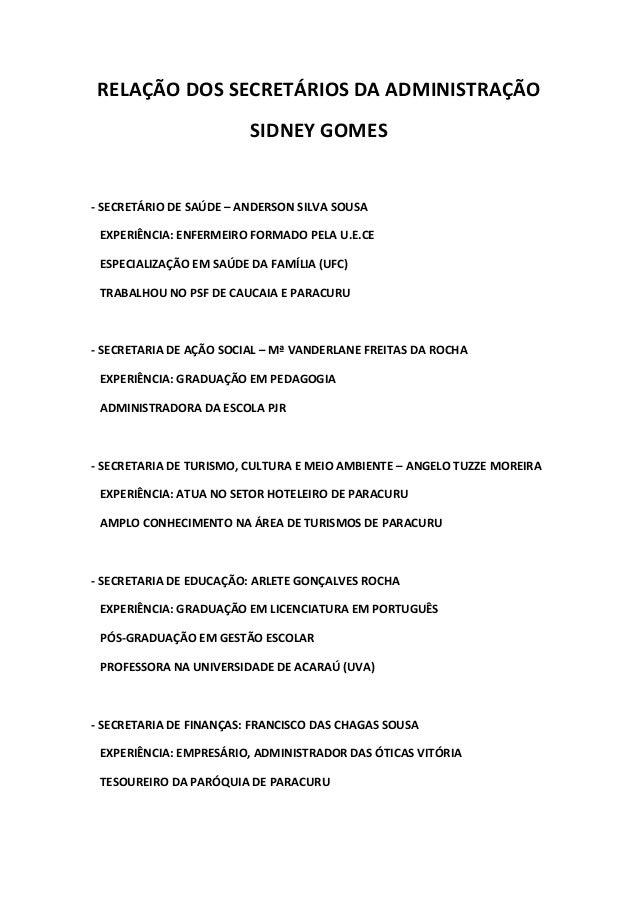 RELAÇÃO DOS SECRETÁRIOS DA ADMINISTRAÇÃO SIDNEY GOMES - SECRETÁRIO DE SAÚDE – ANDERSON SILVA SOUSA EXPERIÊNCIA: ENFERMEIRO...