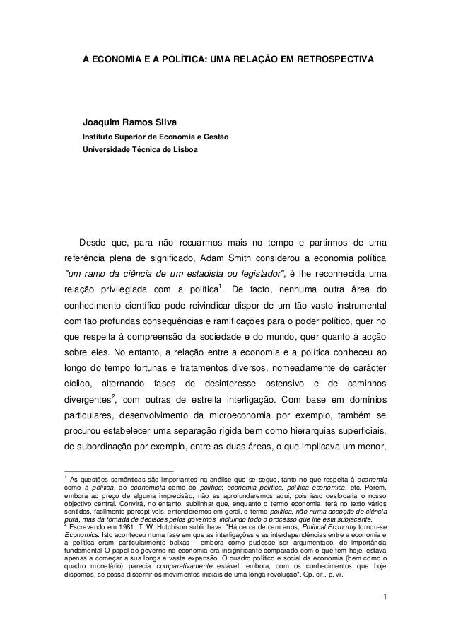 A ECONOMIA E A POLÍTICA: UMA RELAÇÃO EM RETROSPECTIVA  Joaquim Ramos Silva Instituto Superior de Economia e Gestão Univers...