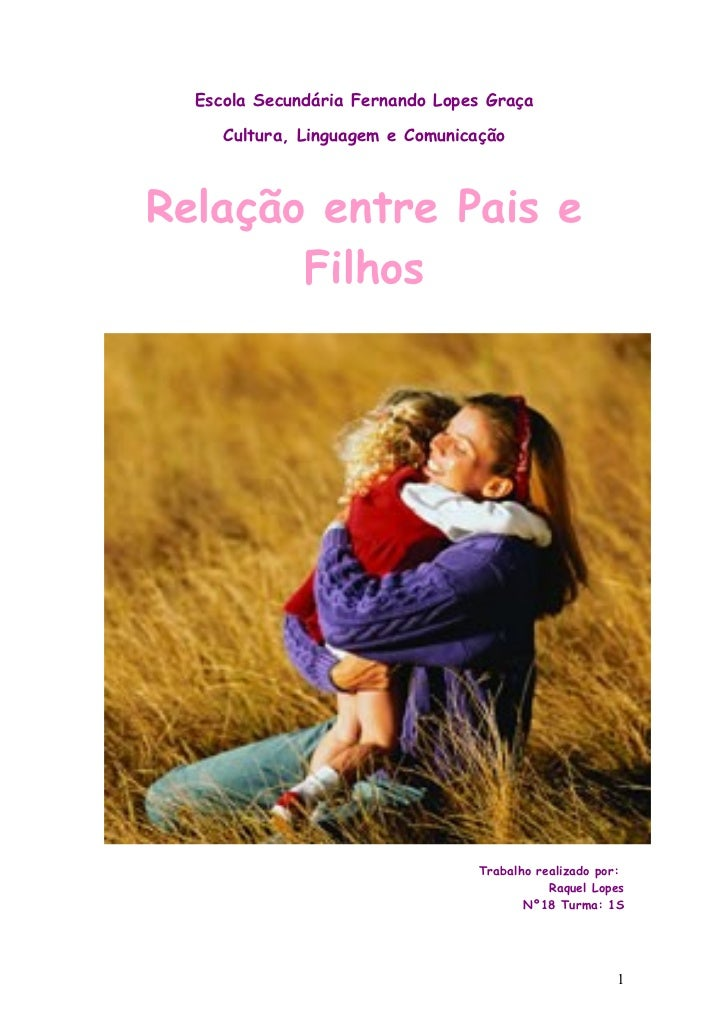 Escola Secundária Fernando Lopes Graça       Cultura, Linguagem e Comunicação    Relação entre Pais e        Filhos       ...