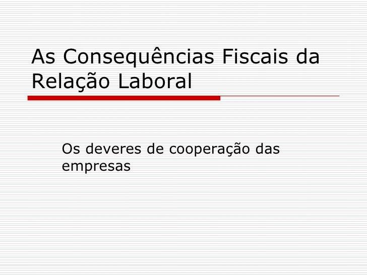 As Consequências Fiscais da Relação Laboral Os deveres de cooperação das empresas