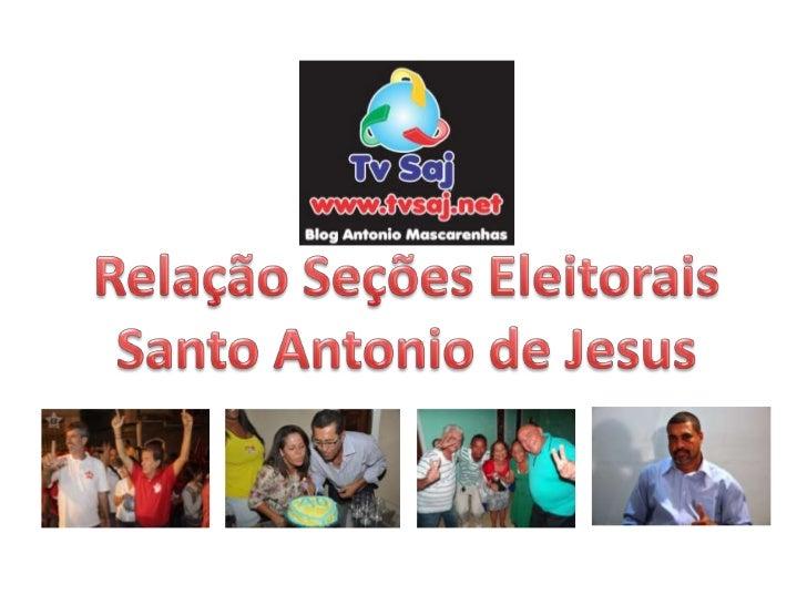 RELAÇÃO DE LOCAIS DE VOTAÇÃO                                  Santo Antonio de Jesus – TvSaj - Blog Antonio Mascarenhas   ...