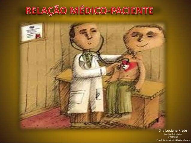 Dra Luciana Krebs Médica Psiquiatra CRM1698 Email: lucianakrebs@hotmail.com