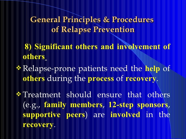 maintenance and relapse prevention Relapse prevention therapy (rpt) is based on cognitive-behavioral principles  and  relapse prevention: maintenance strategies in the treatment of addictive .