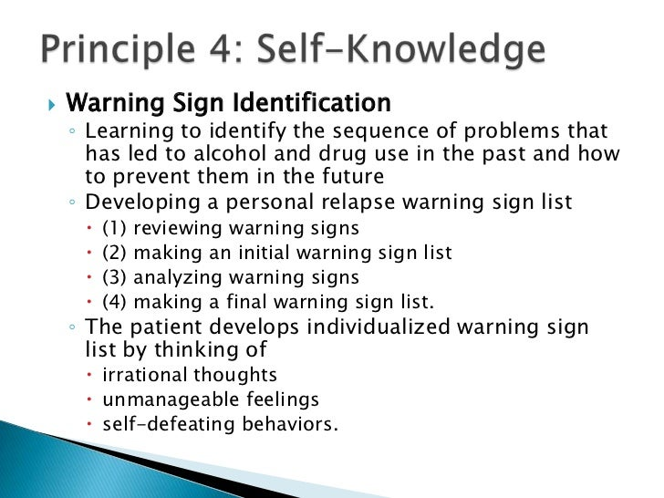 warning signs of relapse Warning signs can provide clues that relapse is imminent and if you recognize them early enough, you can actually prevent relapse from happening.