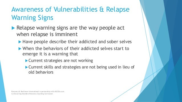 warning signs of relapse Preventing relapse help in san jose, ca are you unable to stop thinking about alcohol or other drugs have you used again relapse warning signs.