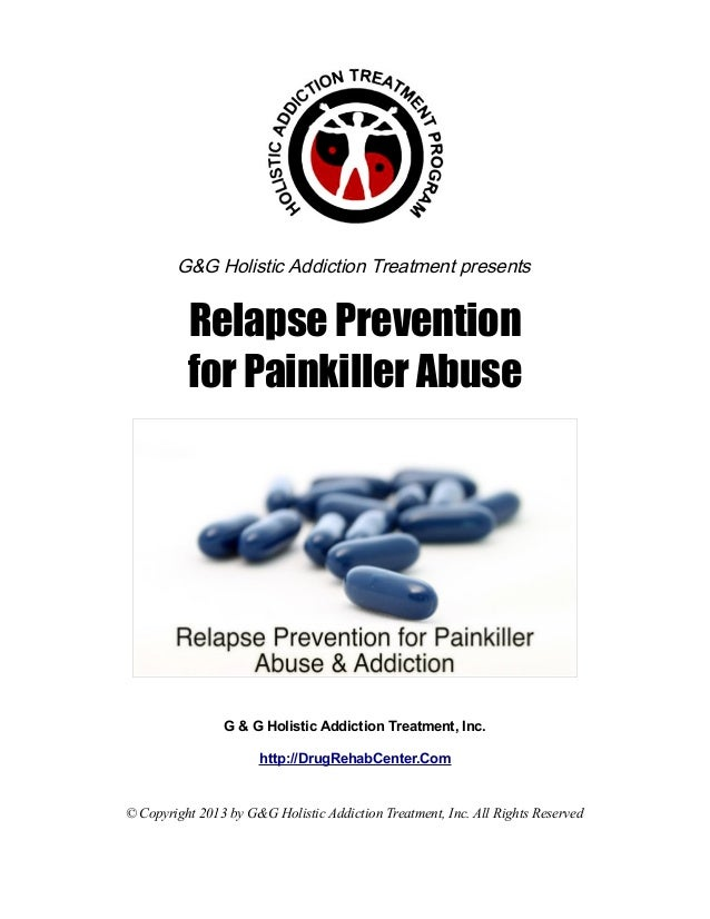 G&G Holistic Addiction Treatment presents          Relapse Prevention          for Painkiller Abuse                G & G H...