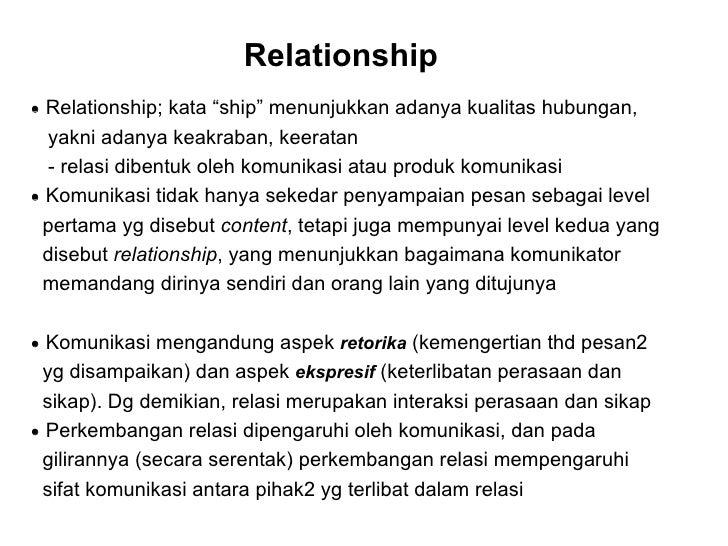 """Relationship    Relationship; kata """"ship"""" menunjukkan adanya kualitas hubungan,  yakni adanya keakraban, keeratan - relas..."""
