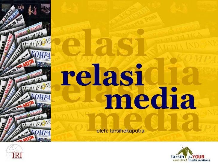 oleh: tarsihekaputra relasi  media relasi  media relasi  media