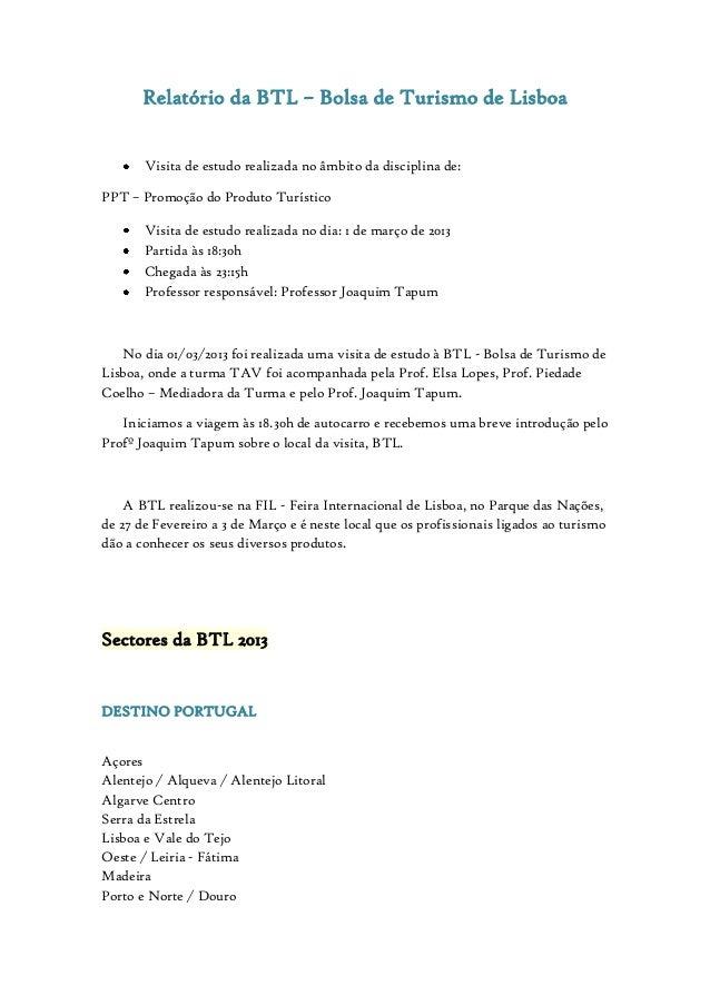Relatório da BTL – Bolsa de Turismo de Lisboa Visita de estudo realizada no âmbito da disciplina de: PPT – Promoção do Pro...
