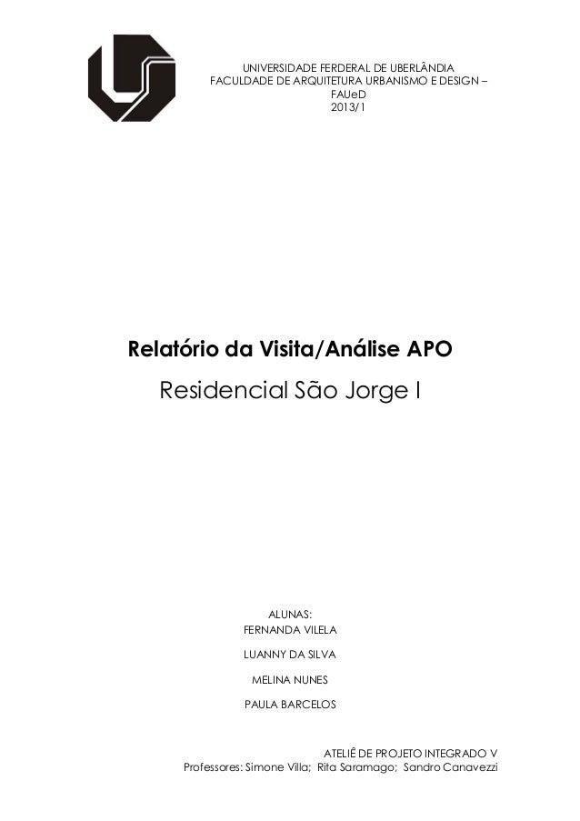 UNIVERSIDADE FERDERAL DE UBERLÂNDIA FACULDADE DE ARQUITETURA URBANISMO E DESIGN – FAUeD 2013/1 ATELIÊ DE PROJETO INTEGRADO...