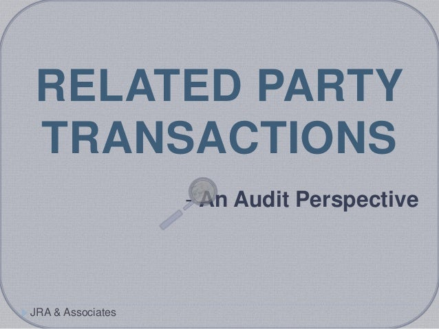 RELATED PARTY TRANSACTIONS - An Audit Perspective JRA & Associates