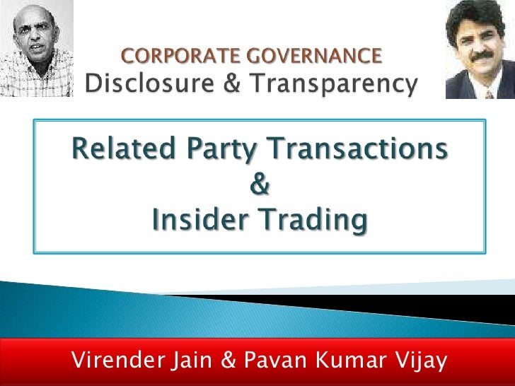 CORPORATE GOVERNANCE Disclosure & Transparency <br />Related Party Transactions <br />& <br />Insider Trading<br />Virende...