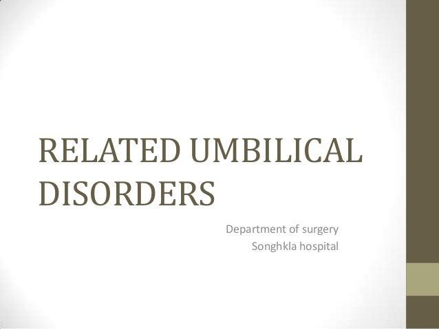 RELATED UMBILICALDISORDERSDepartment of surgerySonghkla hospital