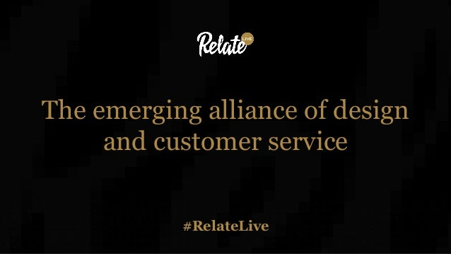 #RelateLive The emerging alliance of design and customer service