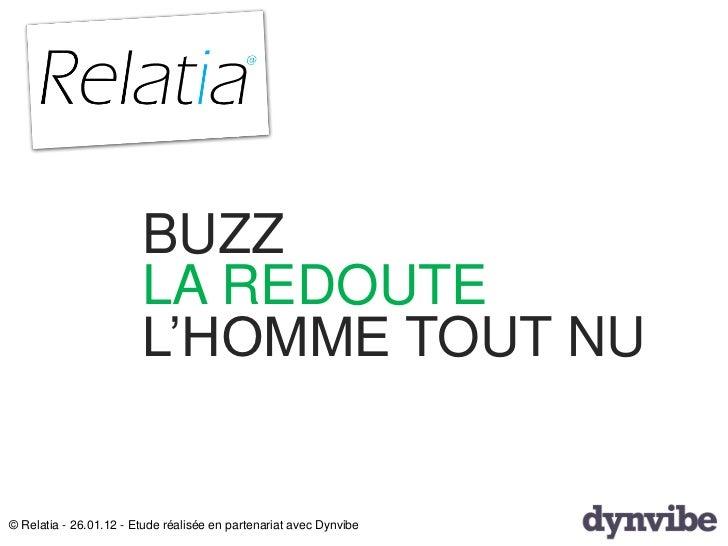BUZZ                        LA REDOUTE                        L'HOMME TOUT NU© Relatia - 26.01.12 - Etude réalisée en part...