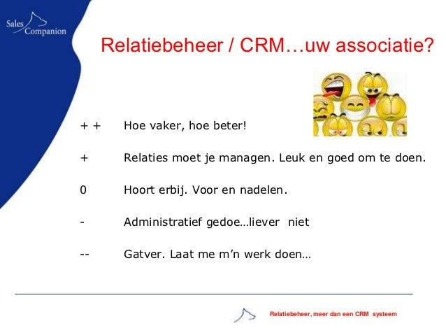 Relatiebeheer is meer dan een crm systeem Slide 2