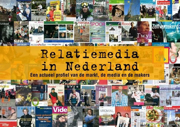 Relatiemedia     in Nederland Een actueel profiel van de markt, de media en de makers