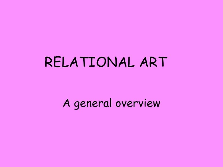 RELATIONAL ART A general overview